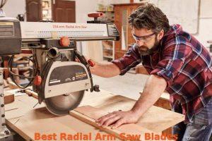 Best Radial Arm Saw Blades