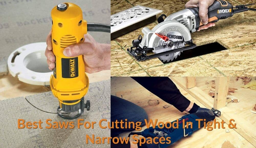 Saws that suitable for cutting in smaller spaces.