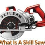 What Is A Skill Saw?