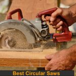 The most useful and quality circular saw for woodworking reviewed.